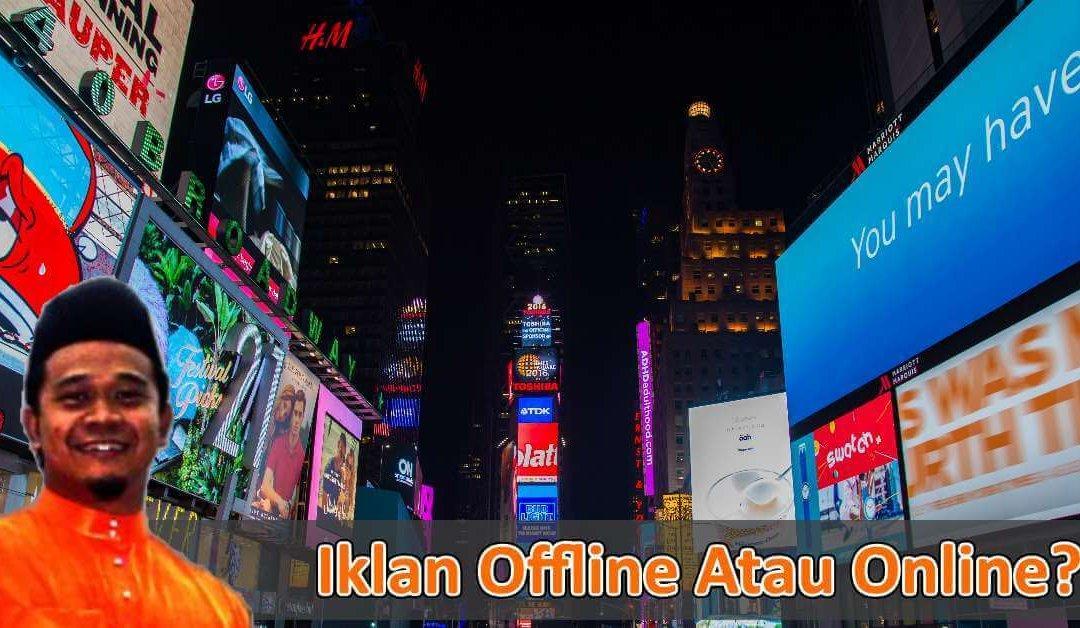 Iklan Online Atau Iklan Offline